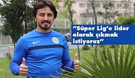Niyaz: Süper Lig'e lider Olarak Çıkmak İstiyoruz