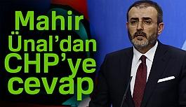 Parti Sözcüsü Mahir Ünal'dan CHP'ye Sert cevap