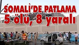 Somali'de patlama: 5 ölü, 8 yaralı