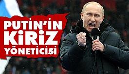"""Vladimir Putin'in """"kriz yöneticisi"""""""