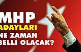 24 Haziran Seçimleri için MHP Adayları Ne Zaman Belli Olacak?