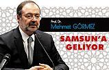 Prof. Dr. Mehmet Görmez Samsun'a Geliyor!