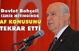 """Bahçeli:""""MHP'nin baraj sorunu yok, 24 Haziran'da ithamları yıkacağız"""""""
