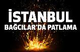 İstanbul Bağcılar'da Patlama