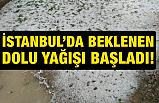 İstanbul'da beklenen Dolu Yağışı Başladı