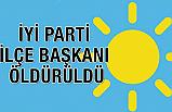 Karaçoban İYİ Parti İlçe Başkanı Durmaz Öldürüldü