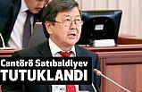 Kırgızistan eski Başbakanı Cantörö Satıbaldiyev Yolsuzluktan tutuklandı