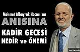 Mehmet Albayrak: Kadir Gecesinin Önemi
