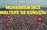 Muharrem İnce İstanbul Maltepe'de Konuştu