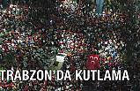 Trabzon'da AK Parti kutlamaları
