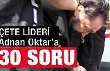 Adnan Oktar'a 30 Soru!