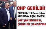 CHP'li Cömert Sert Çıktı: Şov Yapmıyoruz!
