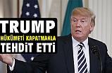 Donald Trump, Hükümeti Kapatma Tehdidinde Bulundu