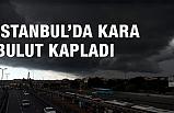 İstanbul'u Kara bulut Bastı