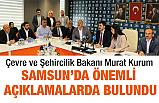 Bakan Kurum'dan Samsun'da Önemli Açıklamalar