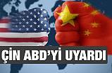 Çin, ABD'yi Uyardı!