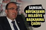 Samsun Büyükşehir Belediye Başkanına Çağrımız!