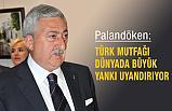 Türk Mutfağı Dünyada Büyük Yankı Uyandırıyor