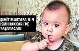 11 aylık Şehit Bedirhan Mustafa'nın ismi Hakkari'de Yaşayacak