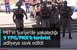 9 YPG/PKK'lı terörist, Hatay'da adliye sevk edildi