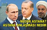 Astana Anlaşması Nedir? Neden Astana?