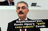 Büyükataman'dan Kenan Alpay'a 'şartlı ceza indirimi' Cevabı