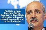 """""""Erdoğan'ın gölgesine sığınarak siyaset yapma dönemi geride kalmıştır"""""""