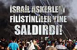 İsrail Askerleri Filistinlilere Yine Saldırdı