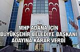 MHP Adana'da Belediye Başkan Adayını Açıkladı