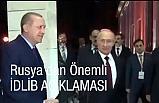 Rusya'dan Önemli İdlib Açıklaması: