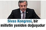 TBMM Başkanvekili Celal Adan, Sivas Kongresi, bir milletin yeniden doğuşudur