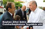 Zihni Şahin Cumhurbaşkanı  Erdoğan'a Teşekkür Etti