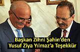 Başkan Şahin'den Yusuf Ziya Yılmaz'a Teşekkür