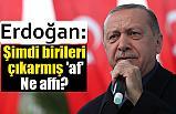 Cumhurbaşkanı Erdoğan,  Affeden bir iktidar olarak mı anılacağız?