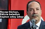 Edirne'de Recep Gürkan aday adaylığını açıkladı