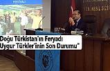 Erkin Emet; Doğu Türkistan'ın Feryadı Uygur Türklerinin Son Durumu