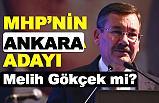 Melih Gökçek, MHP'nin Ankara Adayı mı?