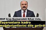 MHP'li Erhan Usta, Taşeronların kadro mağduriyetlerini dile getirdi