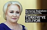 Romanya Başbakanı Viorica Dancila, Türkiye'ye Geliyor