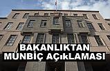 Türkiye'den Münbiç açıklaması