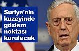 ABD'li Bakandan Açıklama; Suriye'nin kuzeyinde gözlem noktası kurulacak