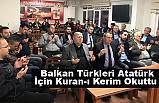 Balkan Türkleri Atatürk İçin Kuran-ı Kerim Okuttu