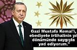 Erdoğan; Gazi Mustafa Kemal'in vefatının 80. yılı dolayısıyla mesaj  yayımladı