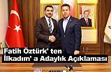 Fatih Öztürk, İlkadım Belediye Başkanı A. Adaylığını Açıkladı
