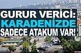 Gurur Verici: Karadeniz'de tek 'ATAKUM' var