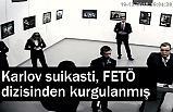 Karlov suikasti, FETÖ dizisinden kurgulanmış