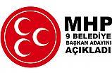 MHP 9 Belediye Başkan Adayını Açıkladı