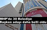 MHP, Bugün kesinleşen Belediye Başkan Adaylarını Açıkladı