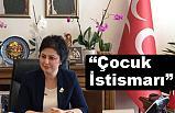 """MHP'li Nevin Taşlıçay'dan """"Çocuk İstismarı"""" Açıklaması"""
