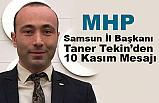 MHP Samsun İl Başkanı Tekin'den 10 Kasım Atatürk Anma Günü Mesajı
